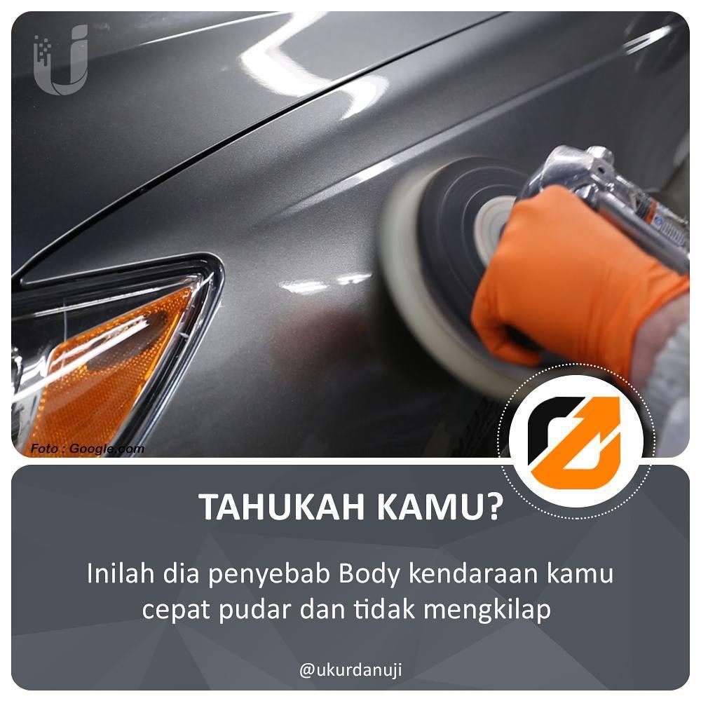 Penyebab Body Kendaraanmu Cepat Pudar